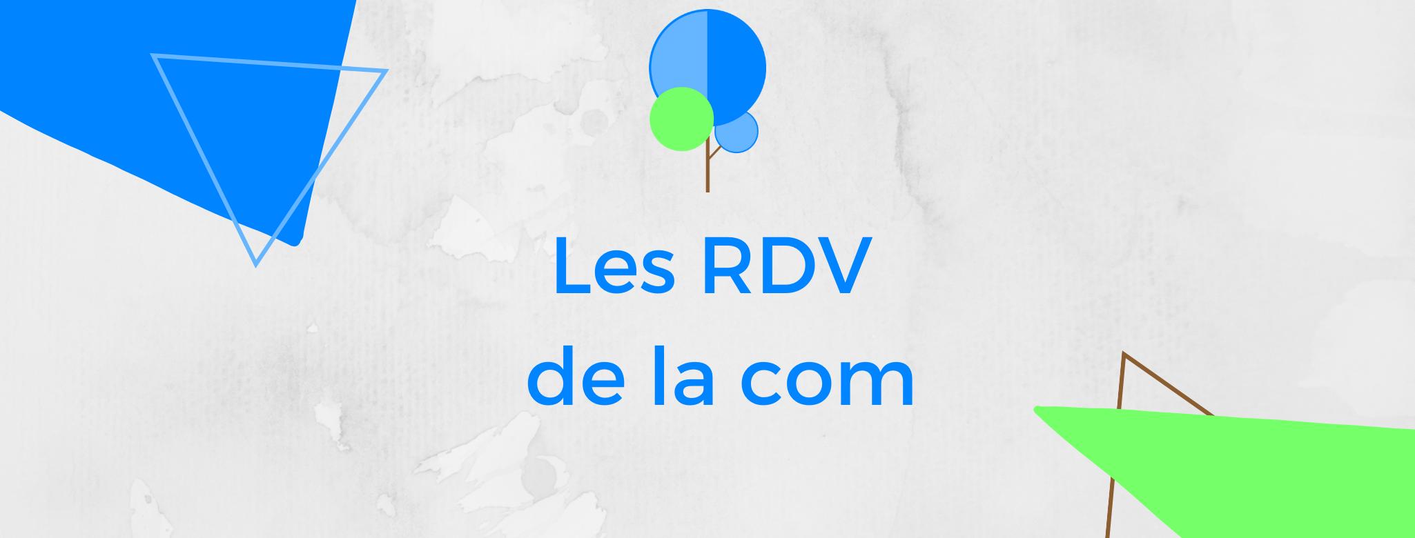 Les RDV de la com
