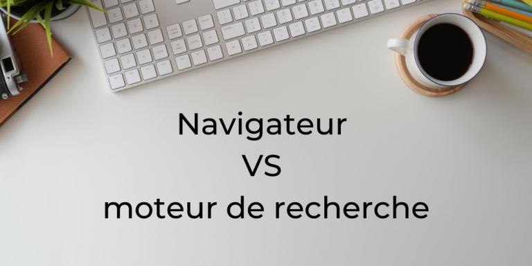 Différences entre navigateur et moteur de recherche